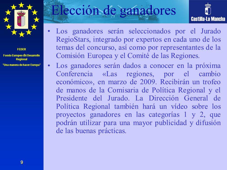 FEDER Fondo Europeo de Desarrollo Regional Una manera de hacer Europa 9 Elección de ganadores Los ganadores serán seleccionados por el Jurado RegioSta
