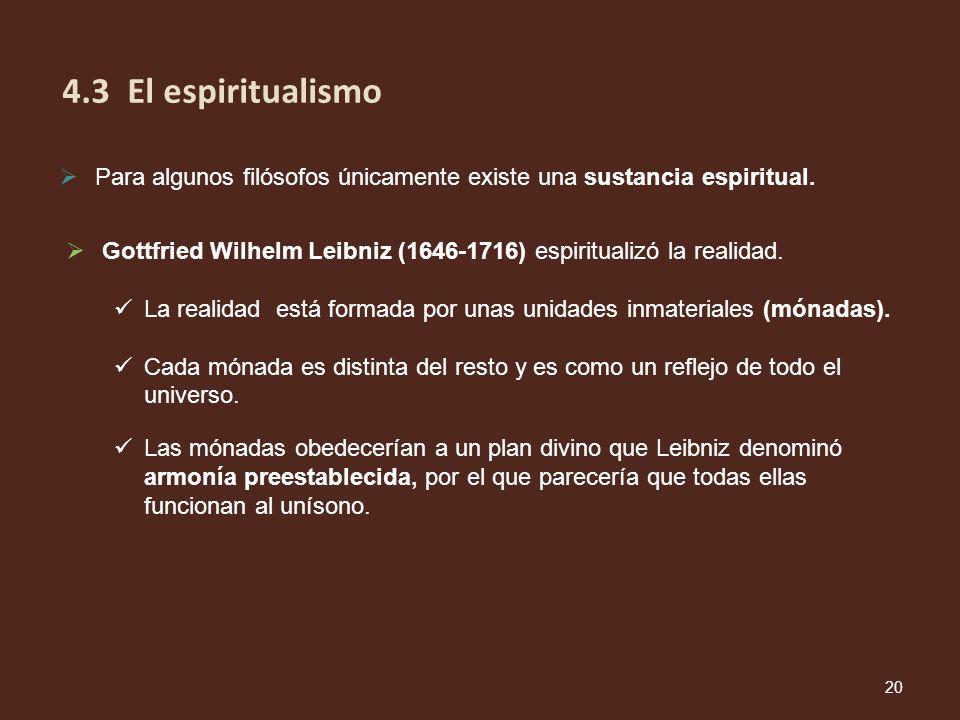 Las mónadas obedecerían a un plan divino que Leibniz denominó armonía preestablecida, por el que parecería que todas ellas funcionan al unísono. 20 4.