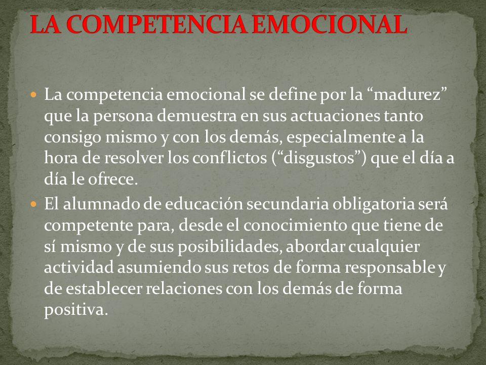 La competencia emocional se define por la madurez que la persona demuestra en sus actuaciones tanto consigo mismo y con los demás, especialmente a la