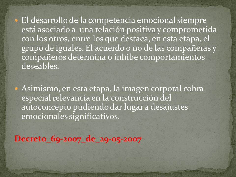 El desarrollo de la competencia emocional siempre está asociado a una relación positiva y comprometida con los otros, entre los que destaca, en esta e