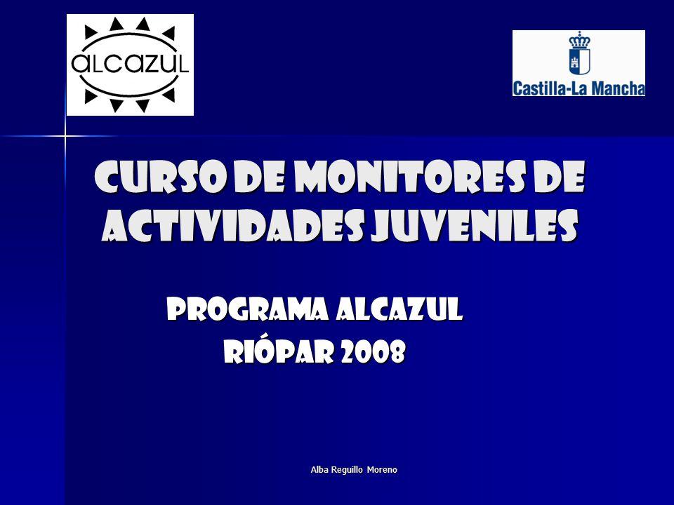 Alba Reguillo Moreno Curso de monitores de actividades juveniles Programa alcazul Riópar 2008