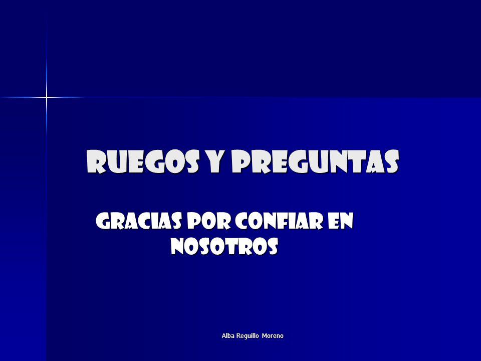 Alba Reguillo Moreno ruegos y preguntas Gracias por confiar en nosotros