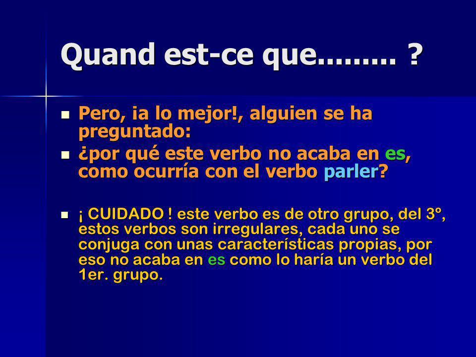 con el verbo FAIRE : hacer, la pregunta sería: con el verbo FAIRE : hacer, la pregunta sería: Quand est-ce que tu fais........ ? Quand est-ce que tu f
