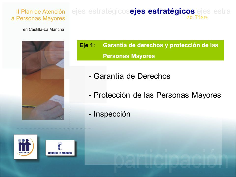 ejes estratégicosejes estratégicos ejes estra Eje 1: Garantía de derechos y protección de las Personas Mayores - Garantía de Derechos - Protección de las Personas Mayores - Inspección del Plan