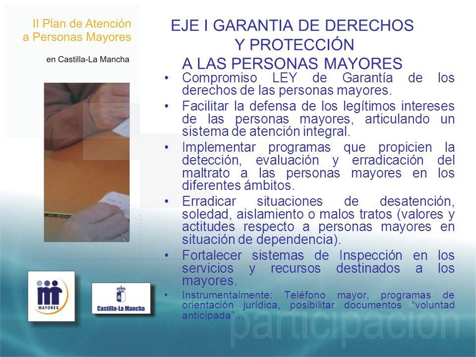 EJE I GARANTIA DE DERECHOS Y PROTECCIÓN A LAS PERSONAS MAYORES Compromiso LEY de Garantía de los derechos de las personas mayores.
