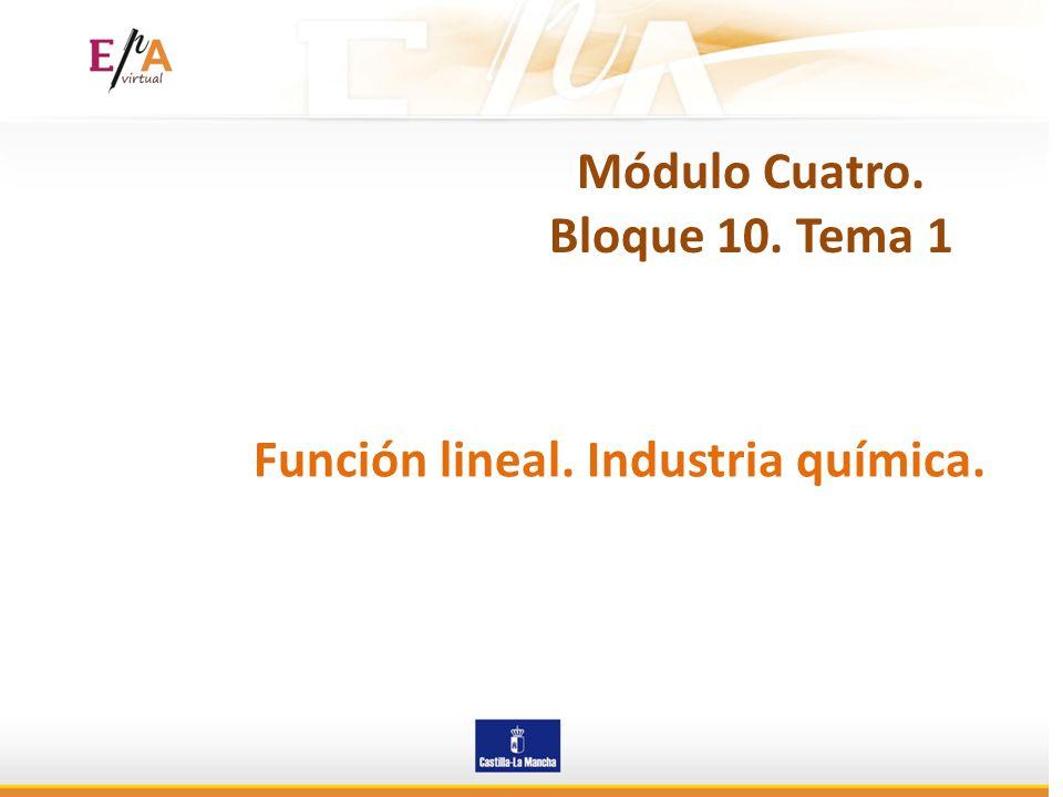 Función lineal. Industria química. Módulo Cuatro. Bloque 10. Tema 1