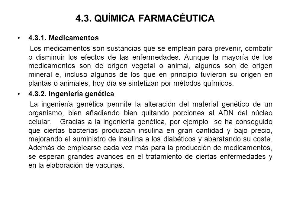 4.3. QUÍMICA FARMACÉUTICA 4.3.1. Medicamentos Los medicamentos son sustancias que se emplean para prevenir, combatir o disminuir los efectos de las en