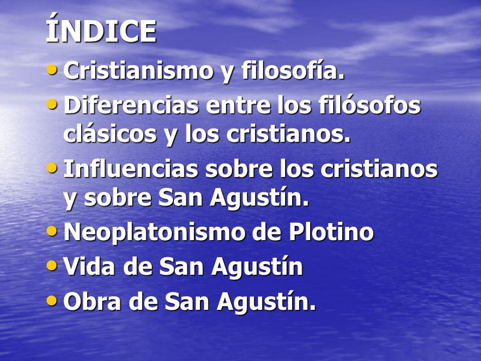 ÍNDICE Cristianismo y filosofía.Cristianismo y filosofía.