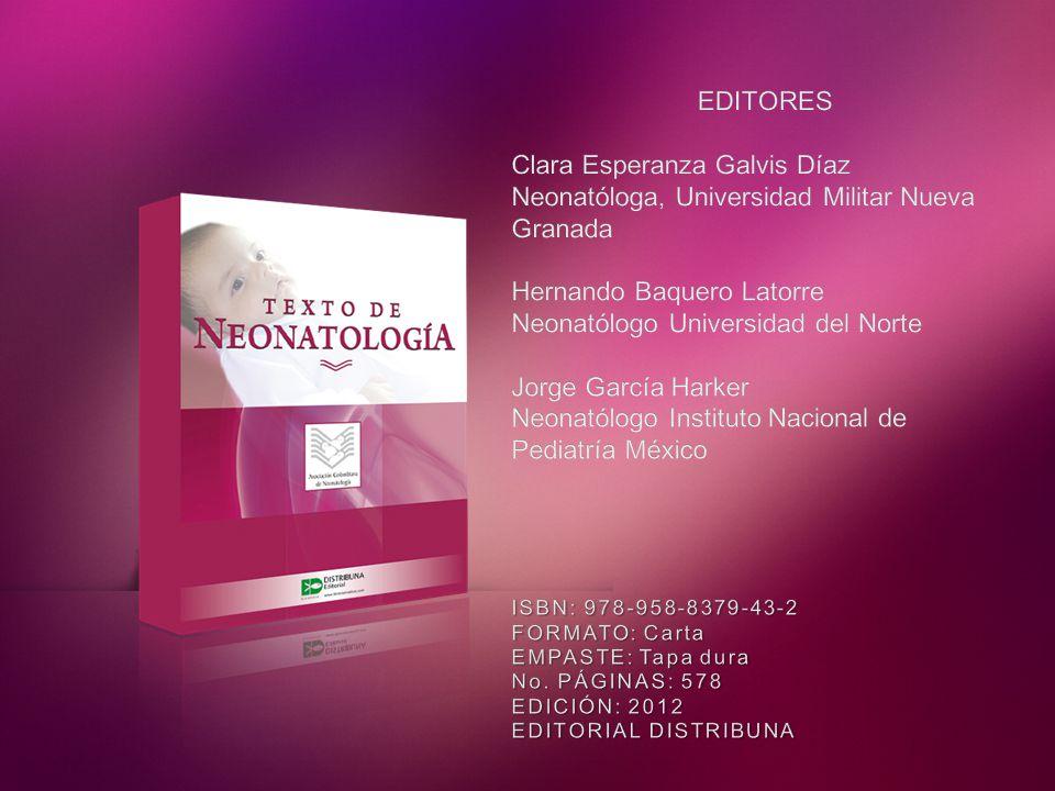 ASESORES: Programas de Subespecialidad en Neonatología Hernando Baquero Latorre Neonatólogo Universidad Militar Nueva Granada Programa de Neonatología Universidad del Norte.
