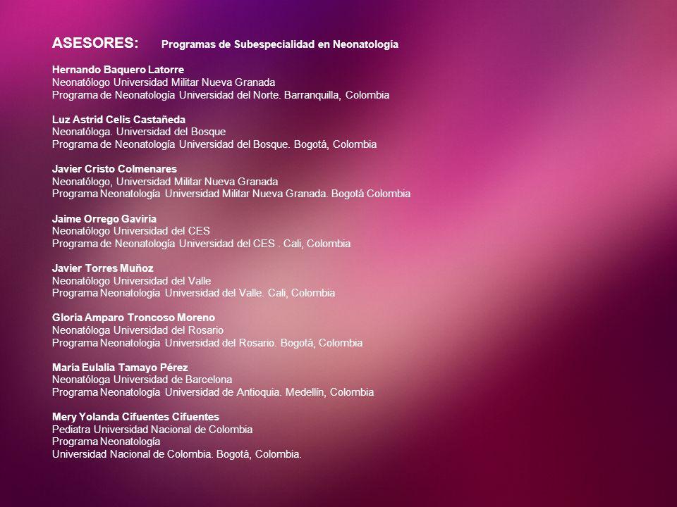ASESORES: Programas de Subespecialidad en Neonatología Hernando Baquero Latorre Neonatólogo Universidad Militar Nueva Granada Programa de Neonatología