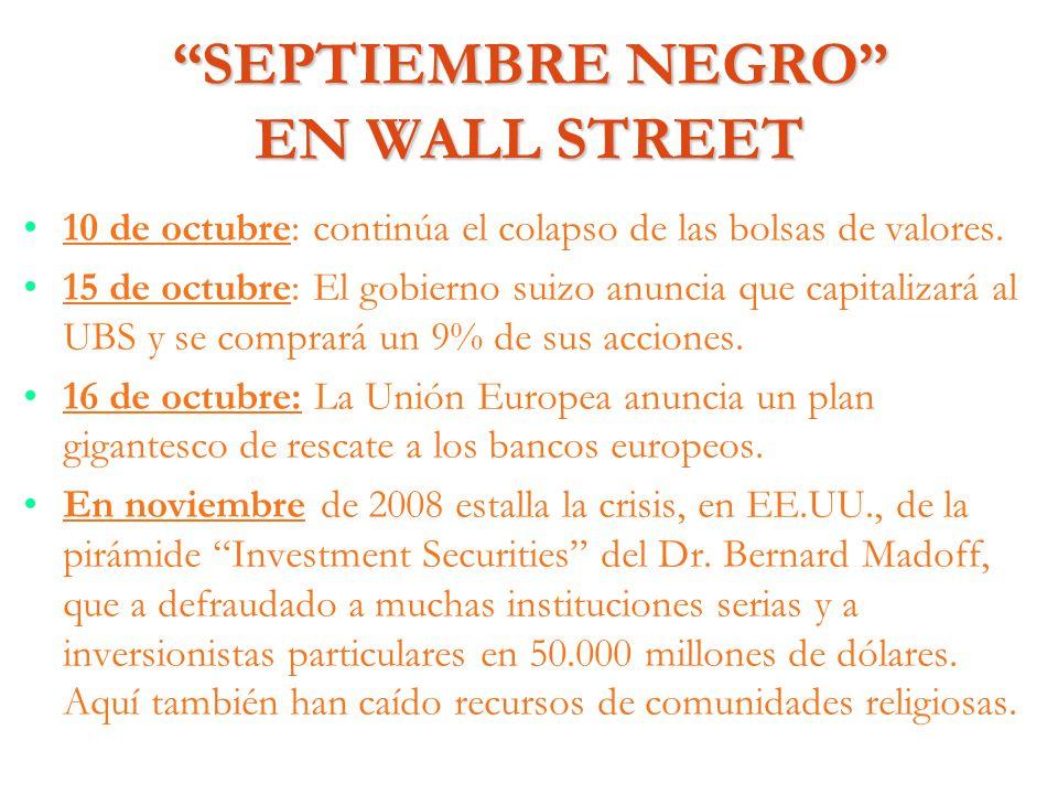 SEPTIEMBRE NEGRO EN WALL STREET 10 de octubre: continúa el colapso de las bolsas de valores. 15 de octubre: El gobierno suizo anuncia que capitalizará