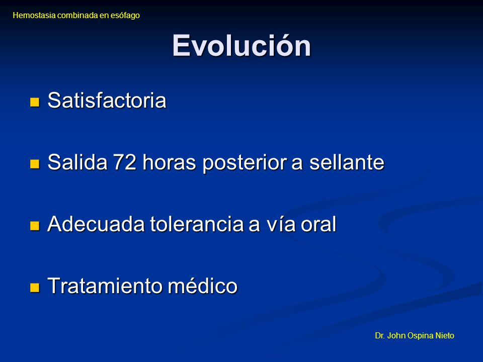 Evolución Satisfactoria Satisfactoria Salida 72 horas posterior a sellante Salida 72 horas posterior a sellante Adecuada tolerancia a vía oral Adecuad