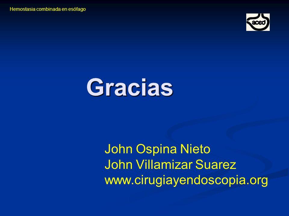 Gracias John Ospina Nieto John Villamizar Suarez www.cirugiayendoscopia.org Hemostasia combinada en esófago