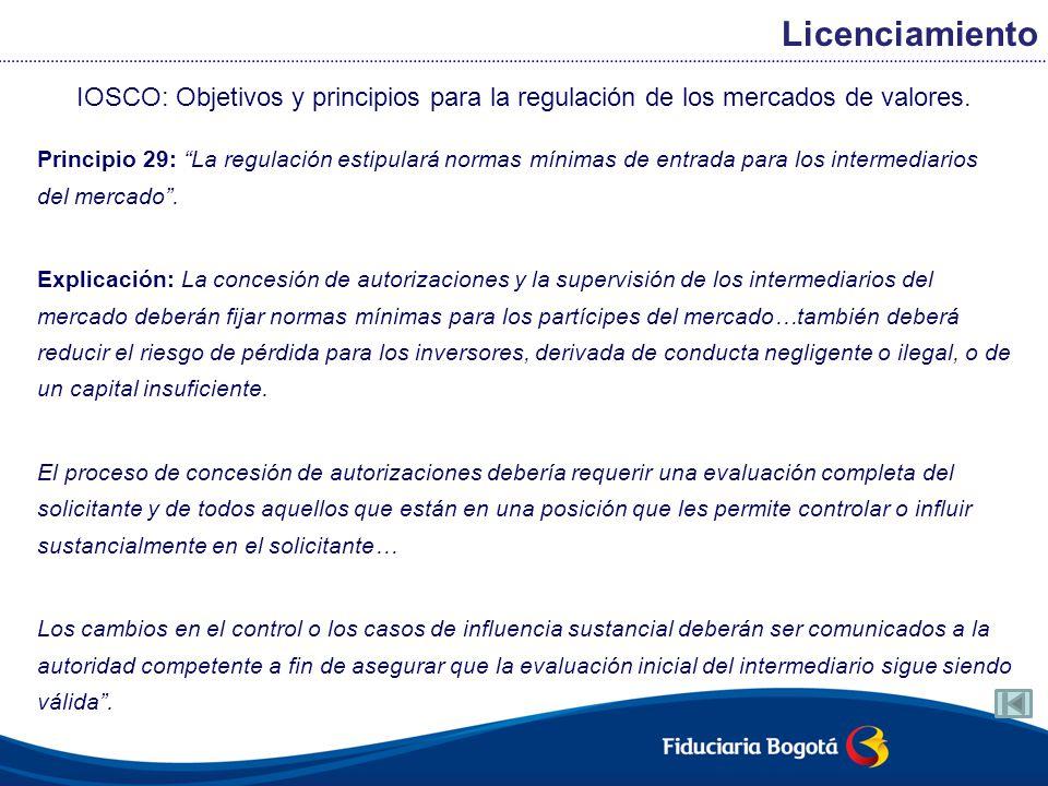 IOSCO: Objetivos y principios para la regulación de los mercados de valores. Principio 29: La regulación estipulará normas mínimas de entrada para los