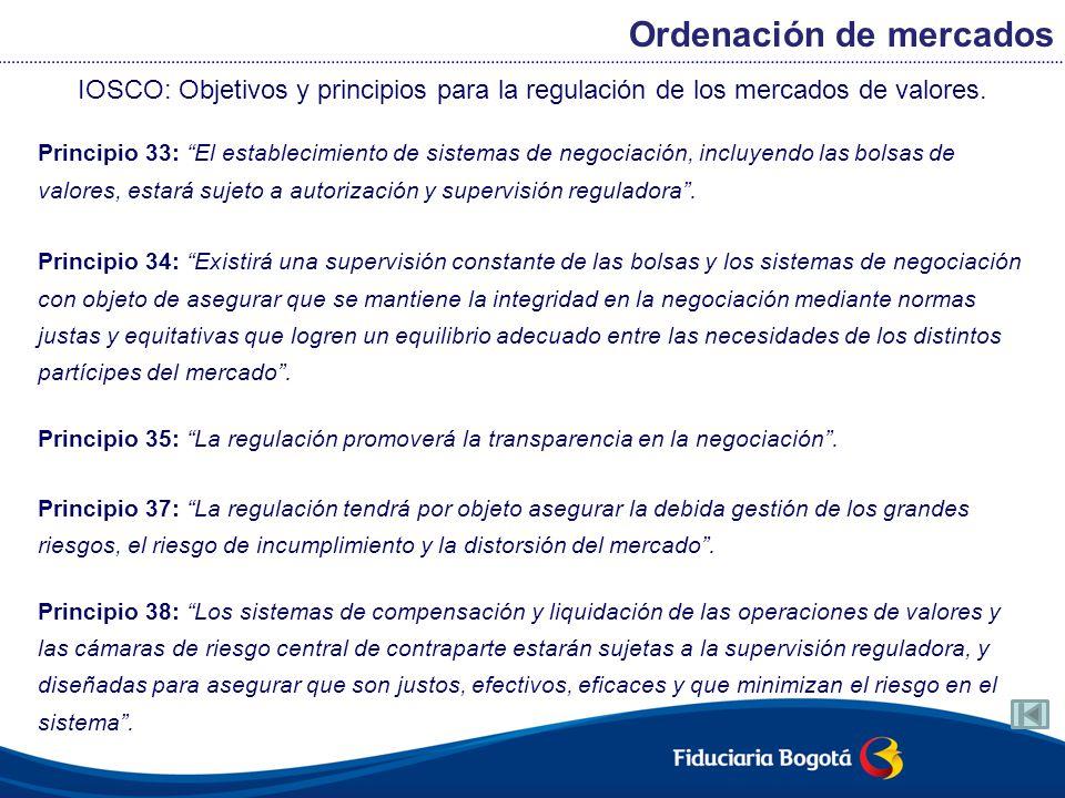 IOSCO: Objetivos y principios para la regulación de los mercados de valores. Principio 33: El establecimiento de sistemas de negociación, incluyendo l