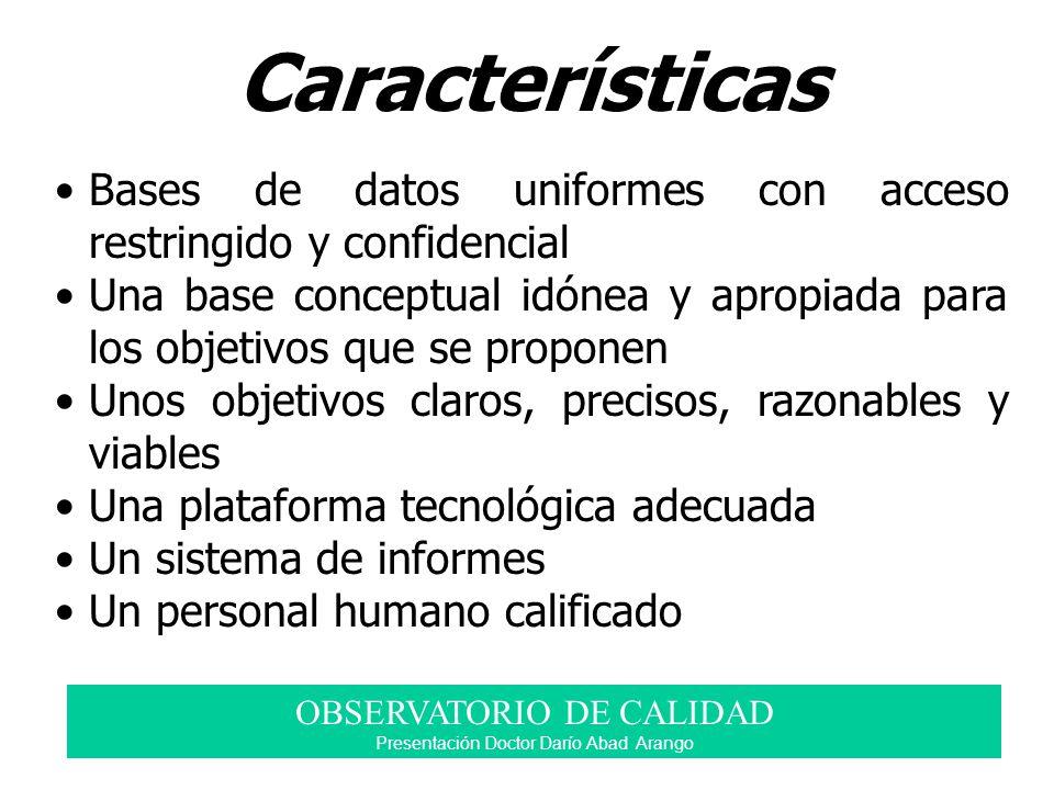 Características Bases de datos uniformes con acceso restringido y confidencial Una base conceptual idónea y apropiada para los objetivos que se propon