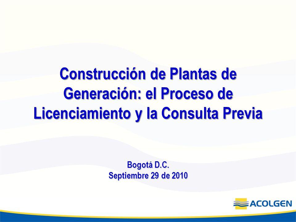 Construcción de Plantas de Generación: el Proceso de Licenciamiento y la Consulta Previa Bogotá D.C.