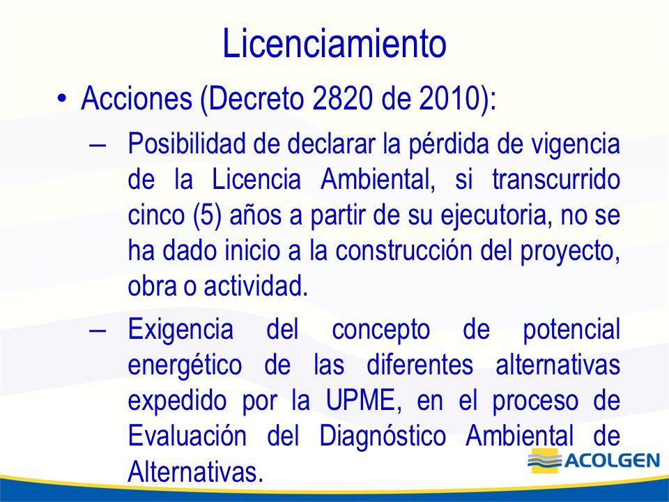 Licenciamiento Acciones (Decreto 2820 de 2010): – Posibilidad de declarar la pérdida de vigencia de la Licencia Ambiental, si transcurrido cinco (5) años a partir de su ejecutoria, no se ha dado inicio a la construcción del proyecto, obra o actividad.