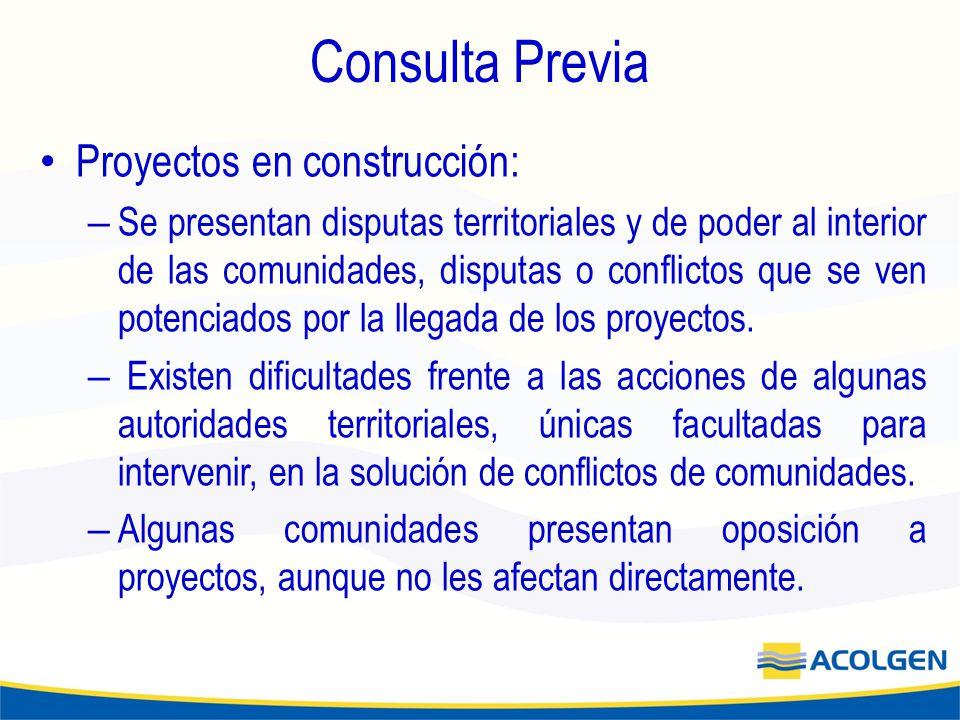 Proyectos en construcción: – Se presentan disputas territoriales y de poder al interior de las comunidades, disputas o conflictos que se ven potenciados por la llegada de los proyectos.
