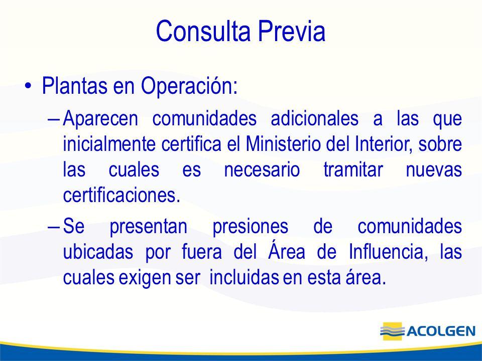 Consulta Previa Plantas en Operación: – Aparecen comunidades adicionales a las que inicialmente certifica el Ministerio del Interior, sobre las cuales es necesario tramitar nuevas certificaciones.