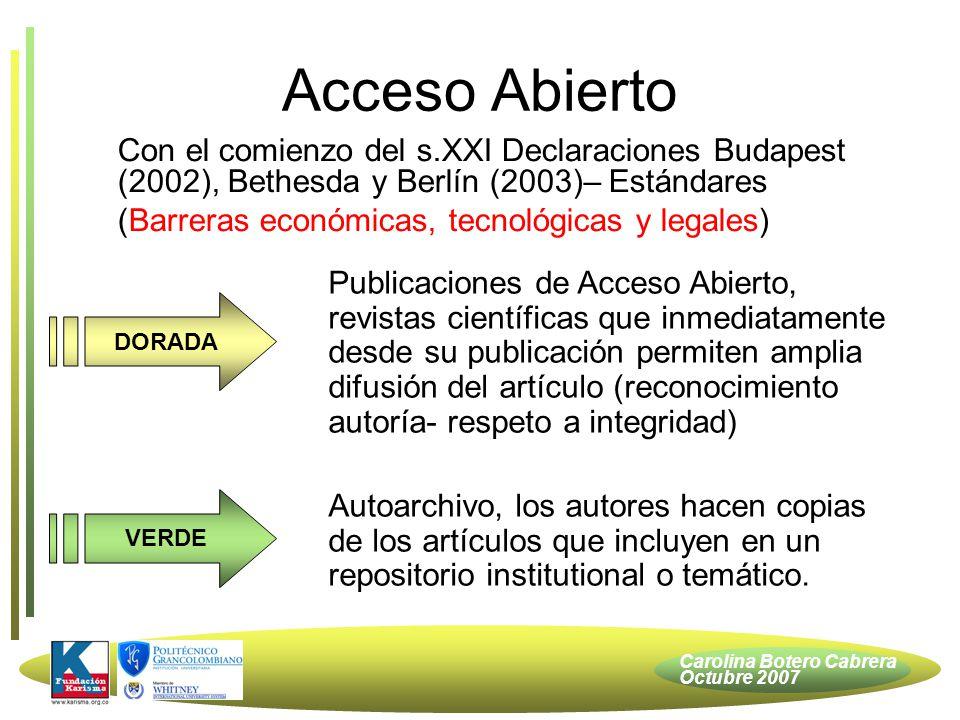 Carolina Botero Cabrera Octubre 2007 Conseguir que las propias Editoriales en sus publicaciones permitan la libre difusión de la obra con reconocimiento de autoría y respeto por su integridad (modificación, no necesariamente).