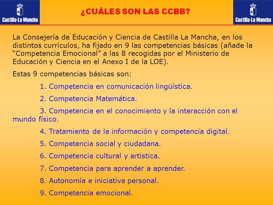¿CUÁLES SON LAS CCBB? La Consejería de Educación y Ciencia de Castilla La Mancha, en los distintos currículos, ha fijado en 9 las competencias básicas