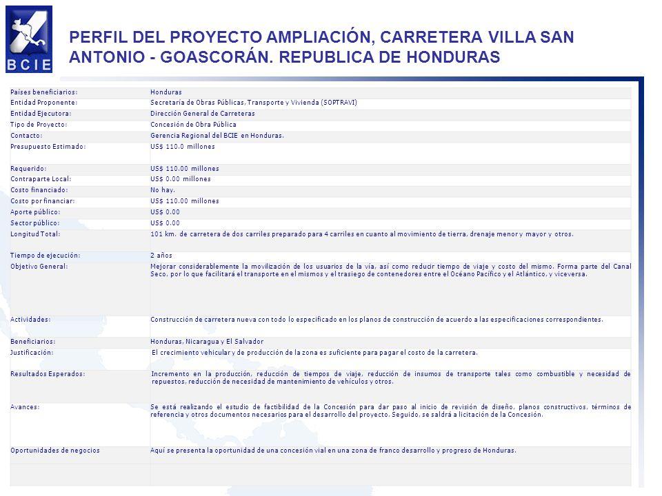 PERFIL DEL PROYECTO AMPLIACIÓN, CARRETERA VILLA SAN ANTONIO - GOASCORÁN. REPUBLICA DE HONDURAS Países beneficiarios:Honduras Entidad Proponente:Secret