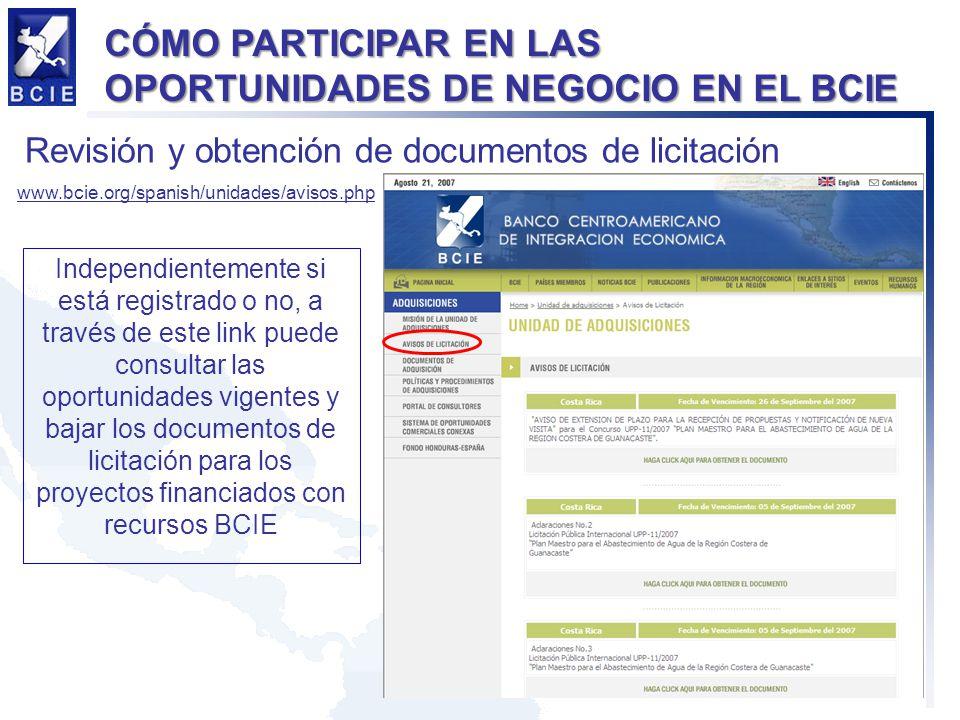 CÓMO PARTICIPAR EN LAS OPORTUNIDADES DE NEGOCIO EN EL BCIE Revisión y obtención de documentos de licitación www.bcie.org/spanish/unidades/avisos.php I