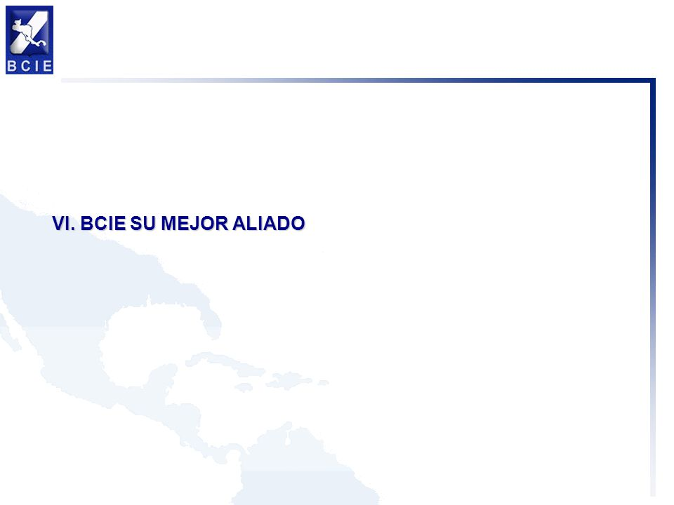VI. BCIE SU MEJOR ALIADO