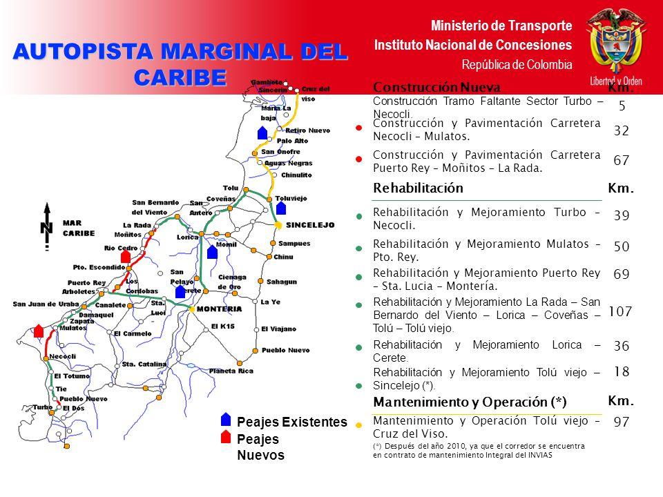 Ministerio de Transporte Instituto Nacional de Concesiones República de Colombia DATOS DEL PROYECTO Longitud total en Construcción de vía nueva Longitud total en rehabilitación de vía existente Numero de Peajes TPDA (2007) Todos Los Peajes Ingresos Anuales Promedio (Pesos 2005) Valor estimado de la Inversión (Pesos 2005) 104.36 Km.