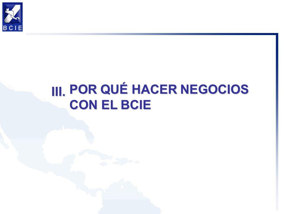 POR QUÉ HACER NEGOCIOS CON EL BCIE III.