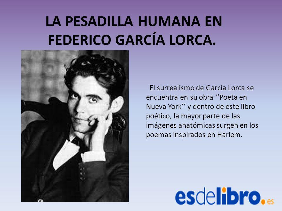 """Presentación del tema: """"LA PESADILLA HUMANA EN FEDERICO GARCÍA LORCA"""