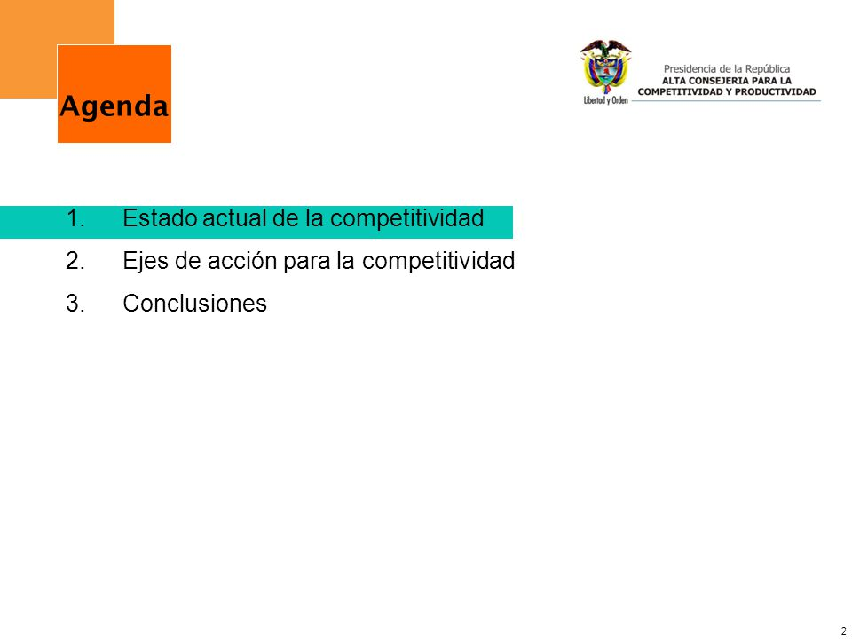 2 1.Estado actual de la competitividad 2.Ejes de acción para la competitividad 3.Conclusiones Agenda