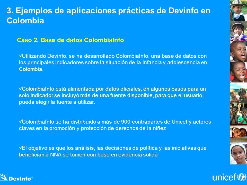 3. Ejemplos de aplicaciones prácticas de Devinfo en Colombia Caso 2. Base de datos ColombiaInfo Utilizando Devinfo, se ha desarrollado ColombiaInfo, u