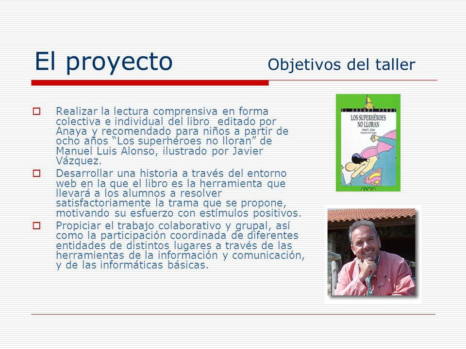 El proyecto Objetivos del taller Realizar la lectura comprensiva en forma colectiva e individual del libro editado por Anaya y recomendado para niños