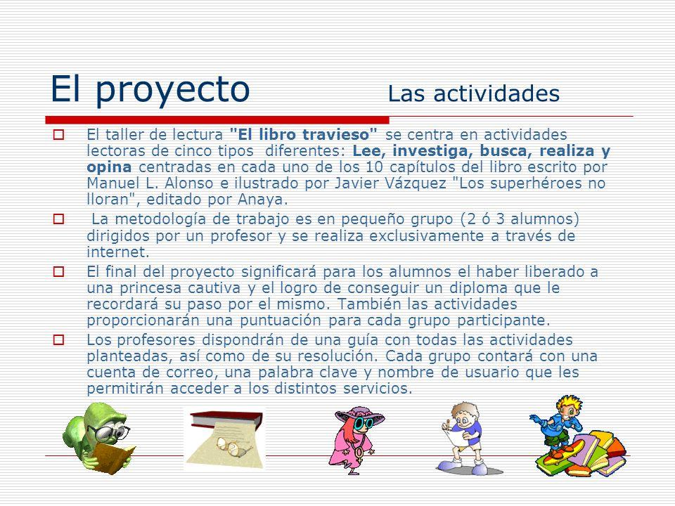 El proyecto La evaluación El proyecto propone una evaluación final mediante un sencillo cuestionario para los alumnos participantes.