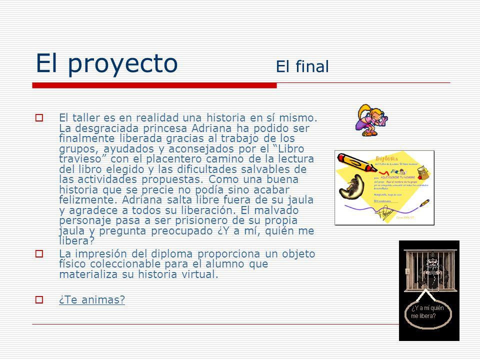 El proyecto El final El taller es en realidad una historia en sí mismo. La desgraciada princesa Adriana ha podido ser finalmente liberada gracias al t