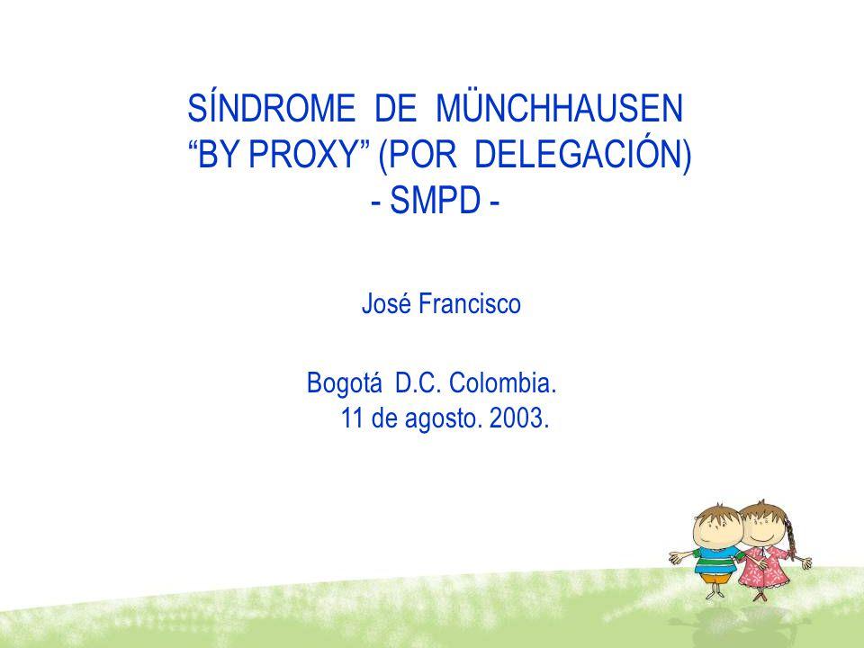 Bogotá D.C. Colombia. 11 de agosto. 2003. SÍNDROME DE MÜNCHHAUSEN BY PROXY (POR DELEGACIÓN) - SMPD - José Francisco