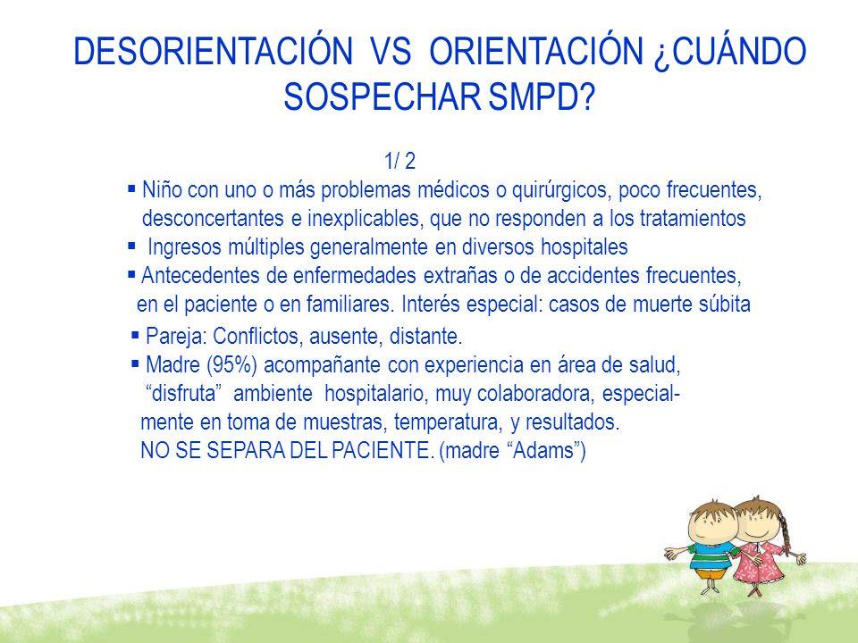 DESORIENTACIÓN VS ORIENTACIÓN ¿CUÁNDO SOSPECHAR SMPD.