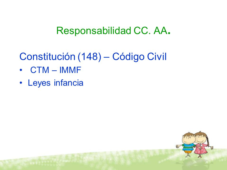 Responsabilidad CC. AA. Constitución (148) – Código Civil CTM – IMMF Leyes infancia