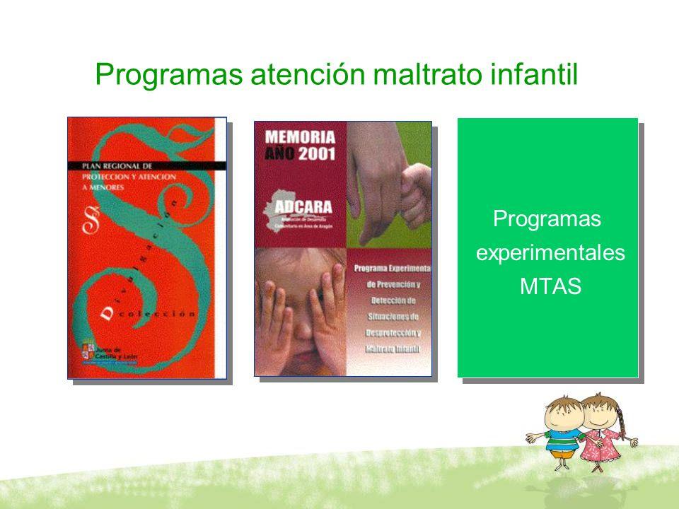 Programas atención maltrato infantil Programas experimentales MTAS