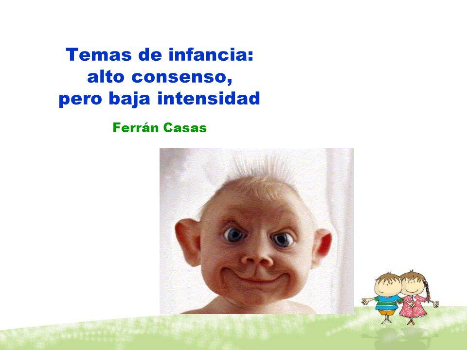 Temas de infancia: alto consenso, pero baja intensidad Ferrán Casas