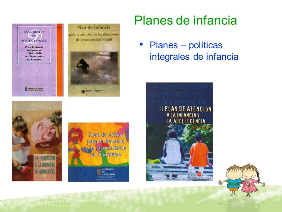 Planes de infancia Planes – políticas integrales de infancia