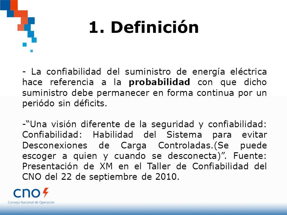 1. Definición - La confiabilidad del suministro de energía eléctrica hace referencia a la probabilidad con que dicho suministro debe permanecer en for