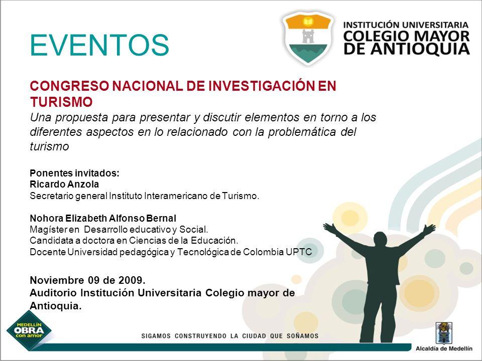 EVENTOS CONGRESO NACIONAL DE INVESTIGACIÓN EN TURISMO Una propuesta para presentar y discutir elementos en torno a los diferentes aspectos en lo relac