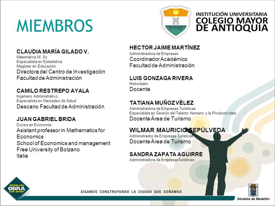 MIEMBROS CLAUDIA MARÍA GILADO V. Matemática M. Sc. Especialista en Estadística Magíster en Educación Directora del Centro de Investigación Facultad de
