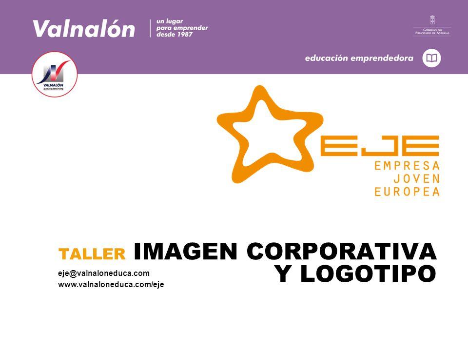 TALLER IMAGEN CORPORATIVA Y LOGOTIPO eje@valnaloneduca.com www.valnaloneduca.com/eje