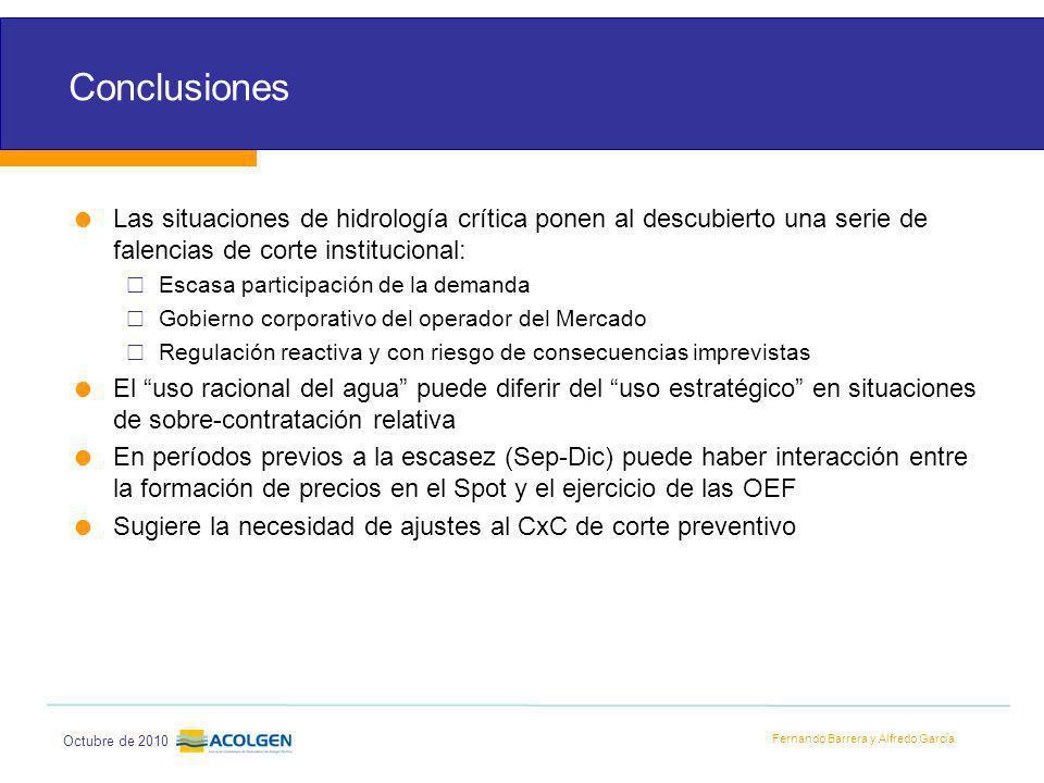 Fernando Barrera y Alfredo García Octubre de 2010 Conclusiones Las situaciones de hidrología crítica ponen al descubierto una serie de falencias de co