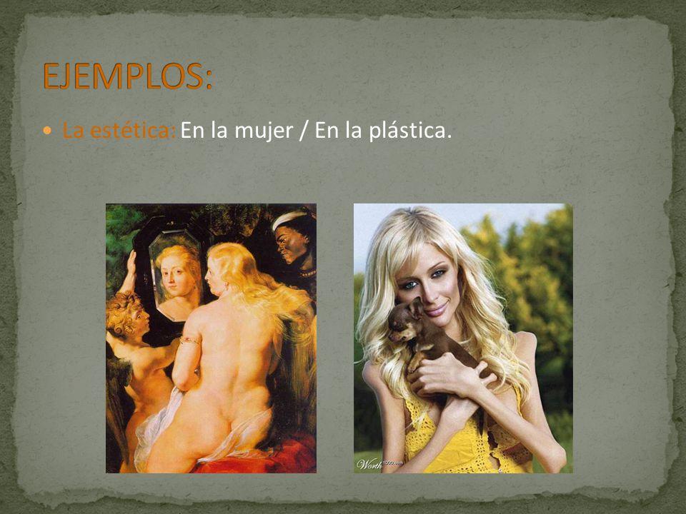 La estética: En la mujer / En la plástica.