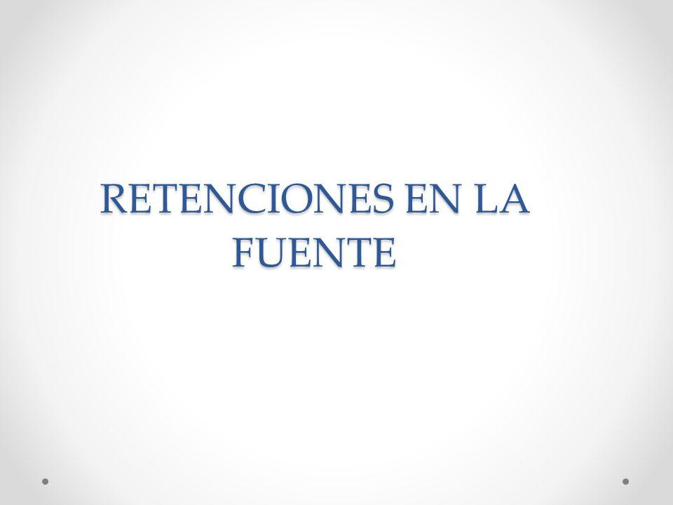 RETENCIONES EN LA FUENTE
